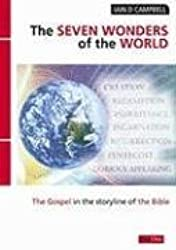 The Seven Wonders of the World: The Gospel in the storyline of the Bible