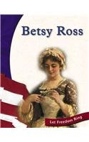 Betsy Ross (Let Freedom Ring: American Revolution Biographies)