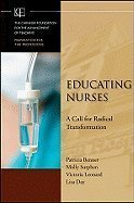 Educating Nurses: A Call for Radical Transformation (Jossey-Bass/Carnegie Foundation for the Advancement of Teaching) [Hardcover]