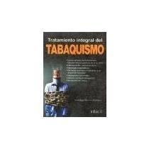 Descargar Libro Tratamiento integral del Tabaquismo/ Inner Process of The Addiction of Tobacco de Guadalupe Ponciano Rodriguez