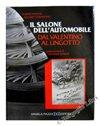 IL SALONE DELL'AUTOMOBILE. Dal Valentino al Lingotto.