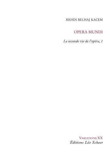 Opéra Mundi : Tome 1, La seconde vie de l'opéra