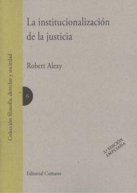LA INSTITUCIONALIZACIÓN DE LA JUSTICIA 3ª EDICIÓN AMPLIADA
