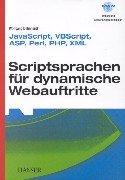 Scriptsprachen für dynamische Webauftritte: JavaScript, VBScript, ASP, Perl, PHP, XML