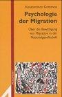 Psychologie der Migration: Über die Bewältigung von Migration in der Nationalgesellschaft - Konstantinos Gontovos