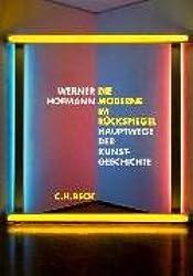 Die Moderne im Rückspiegel: Hauptwege der Kunstgeschichte
