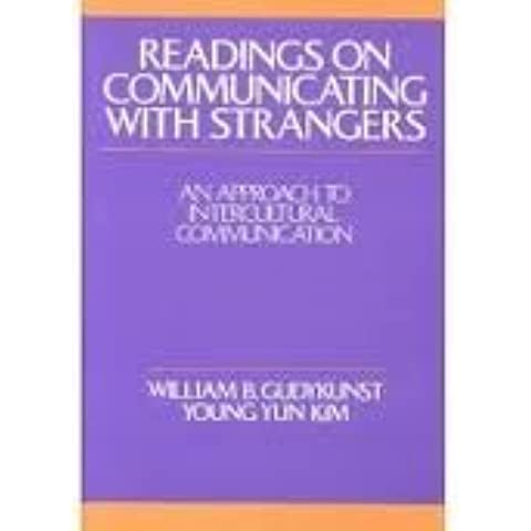 Readings On Communicating With Strangers by William Gudykunst (1991-11-01)