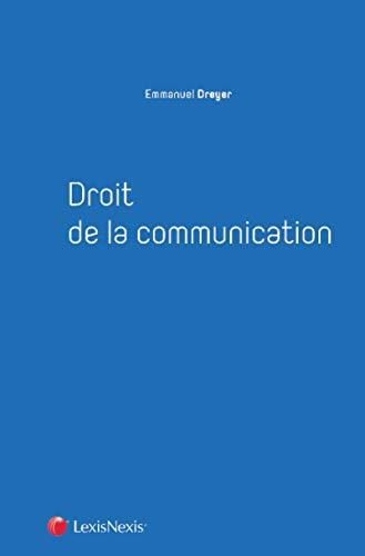 Droit de la communication par Emmanuel Dreyer