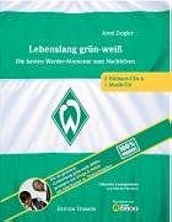 Lebenslang grün-weiß. Das Werder-Hörbuch (3CDs)