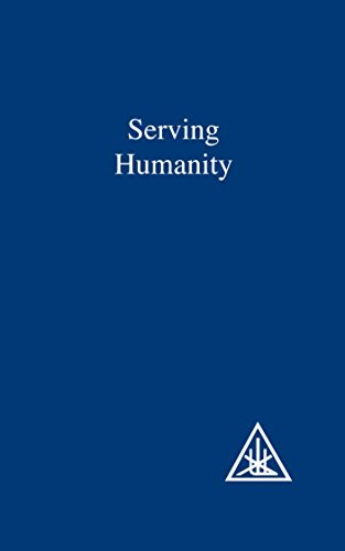 By Alice A. Bailey Serving Humanity: Compiled from the Writings of Alice A.Bailey and the Tibetan Master Djwhal Khul [Paperback]