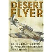 Desert Flyer: Log and Journal of Flying Officer William Marsh (Schiffer Military History)