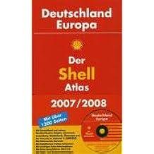 Der Shell Atlas 2007/2008: Deutschland/Europa