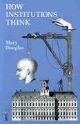 How Institutions Think (Frank W. Abrams Lectures) by Douglas, Mary (1986) Paperback