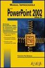 Manual imprescindible powerpoint 2002. office xp (Manuales Imprescindibles) por Francisco Paz Gonzalez