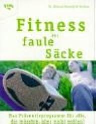 Fitness für faule Säcke: Das Präventivprogramm für alle, die müssten, aber nicht wollen!
