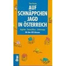 Auf Schnäppchenjagd in Österreich. Angebote, Preisnachlässe, Zufahrtswege. Mit über 400 Adressen