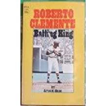 Roberto Clemente: Batting King