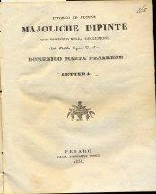 Intorno ad alcune majoliche dipinte che esistono nella collezione del nobile Signor Cavaliere Domenico Mazza Pesarese. Lettera.