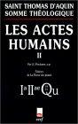 Somme théologique : Les Actes humains, tome II : 1a-2ae, Questions 18-21 (édition bilingue latin/français)