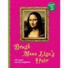 Brush Mona Lisa's Hair