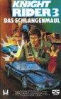 Knight Rider 3 - Das Schlangenmaul [VHS]