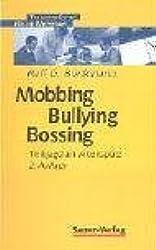 Mobbing, Bullying, Bossing: Treibjagd am Arbeitsplatz. Erkennen, Beeinflussen und vermeiden systematischer Feindseligkeiten