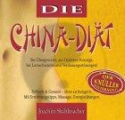 Die China-Diät - Der Knüller aus Fernost - Mit Übungs-CD: Schlank und gesund ohne zu hungern, mit Anleitungen für die Energie-Übungen zum täglichen Mitüben