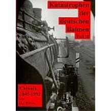 Schatten der Eisenbahngeschichte, Bd.3, Katastrophen der deutschen Bahnen