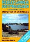 Reiseführer Ostpreußen, Westpreußen und Danzig
