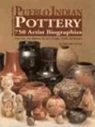 Pueblo Indian Pottery: 750 Artist Biographies (American Indian Art)