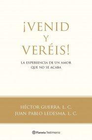 ¡Venid y veréis! (Planeta Testimonio) por Hector Guerra