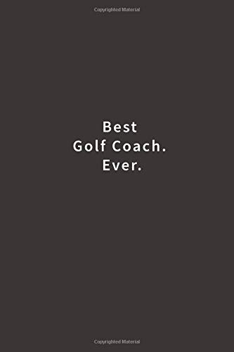 Best Golf Coach. Ever.: Lined notebook por Blue Ridge Art