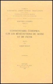 Commentaire Ethiopien Sur Les Benedictions De Moise Et De Jacob. Aeth. 74. par R Beylot