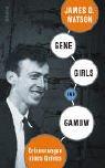 Gene, Girls und Gamow: Erinnerungen eines Genies (James Watson D)