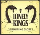 Songtexte von Lonely Kings - Crowning Glory