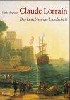 Claude Lorrain: Das Leuchten der Landschaft