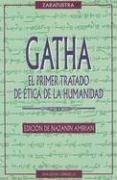 Gatha-El primer tratado de la ética de la humanidad (ESTUDIOS Y DOCUMENTOS) por Zaratustra