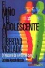 Descargar Libro NI¥O Y EL ADOLESCENTE EN LIBERTAD VIGILADA de Osvaldo Agustin Marcon