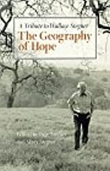 The Geography of Hope: A Tribute to Wallace Stegner