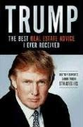 Trump: The Best Real Estate Advice I Ever Received: 100 Top Experts Share Their Strategies by Donald J. Trump (2006-11-07)