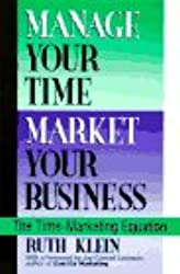 Manage Your Time, Market Your Business: The Time-marketing Equation