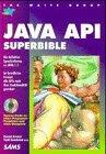 Java API Superbible. Die definitive Sprachreferenz zu Java 1.1