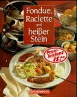 Fondue, Raclette und heisser Stein