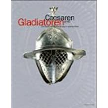 Gladiatoren und Caesaren: Die Macht der Unterhaltung im antiken Rom