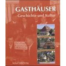Gasthäuser: Geschichte und Kultur (Arbeit und Leben auf dem Land)