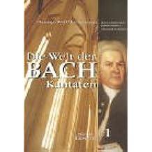 Die Welt der Bach-Kantaten, 3 Bde., Bd.1, Johann Sebastian Bachs geistliche Kantaten von Arnstadt bis Köthen