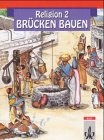 Religion - Brücken bauen, Bd.2, Religionsbuch für das 2. Schuljahr (Livre en allemand)