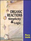 Organic Reactions: Simplicity and Logic (Chemistry)