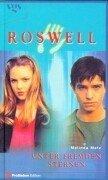 Roswell - Unter fremden Sternen