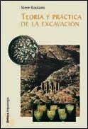 Teoría y práctica de la excavación (Crítica/Arqueología) por Steve Roskams